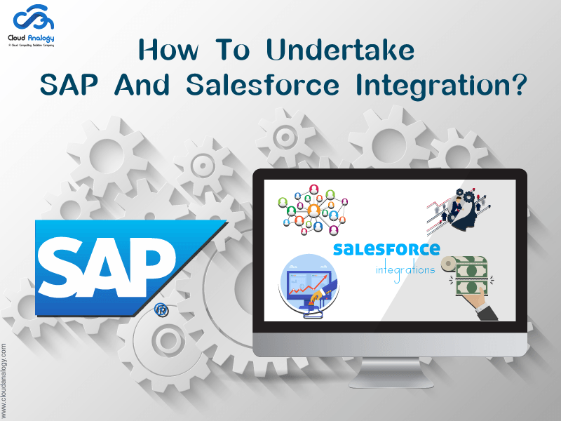 How to undertake SAP and Salesforce Integration