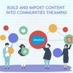 Build And Import Customized, Personalized Content Into Communities