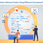 Build Better Software Faster Using Different Conceptual Models