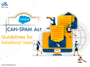 CAN-SPAM Act guidelines for Salesforce Users