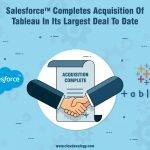Salesforce Completes Acquisition Of Tableau In Its Largest Deal To Date