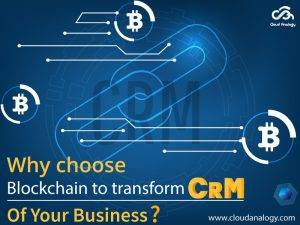 Why choose Blockchain to transform CRM of your business?